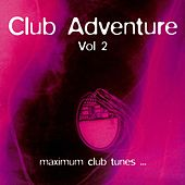 Play & Download Club Adventure Vol. 2 by Various Artists | Napster