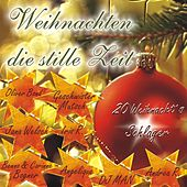 Weihnachten die stille Zeit by Various Artists