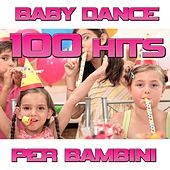 Play & Download 100 Baby Dance (Hits per bambini) by Various Artists | Napster
