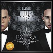Play & Download Las Dos Caras by Grupo Extra  | Napster
