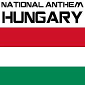 Play & Download National Anthem Hungary (Isten, Áldd Meg a Magyart) by Kpm National Anthems | Napster