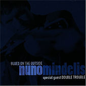Blues On the Outside by Nuno Mindelis