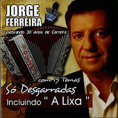 Play & Download So Desgarradas Incluindo a Lixa by Jorge Ferreira | Napster