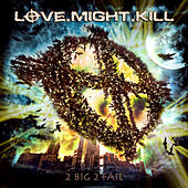 Play & Download 2 Big 2 Fail by Love.Might.Kill | Napster