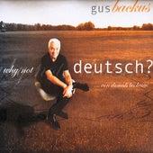 Why Not Deutsch? (...von damals bis heute) by Gus Backus