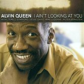 Queen, Alvin: I Ain'T Looking at You by Alvin Queen