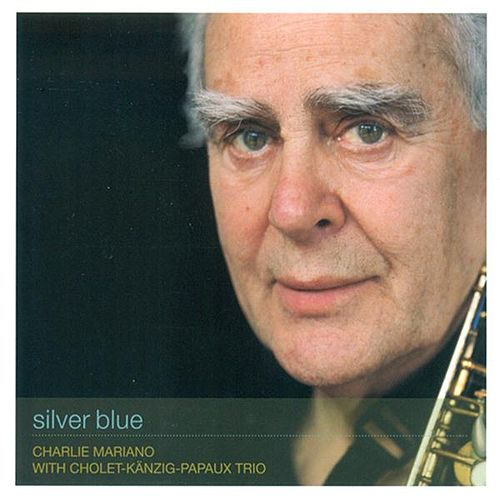 Mariano, Charlie: Silver Blue by Charlie Mariano