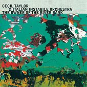 Play & Download Taylor, Cecil: Owner of the River Bank (The) by Cecil Taylor | Napster