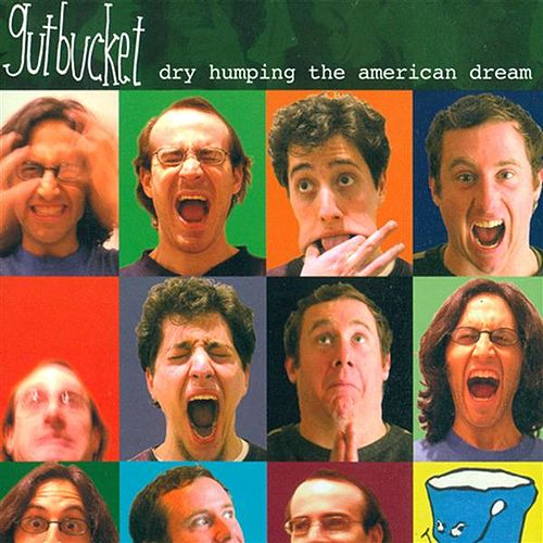 Play & Download Gutbucket: Dry Humping The American Dream by Gutbucket | Napster