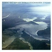 Play & Download Snetberger, Ferenc / Stockhausen, Markus: Streams by Markus Stockhausen | Napster