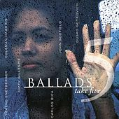 Play & Download Ballads - Take Five by Various Artists | Napster