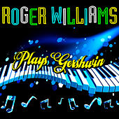 Play & Download Plays Gershwin by Roger Williams | Napster