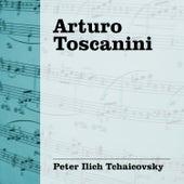 Play & Download Arturo Toscanini - Tchaicovsky by Arturo Toscanini | Napster