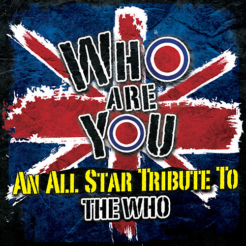 Who Are You - An All-Star Tribute to the Who by Various Artists