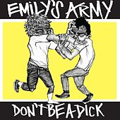 Play & Download Don't Be a Dick by Emily's Army | Napster