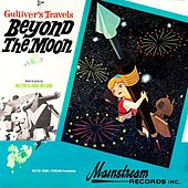 Play & Download Gulliver's Travels Beyond the Moon by Milton | Napster