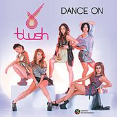 Dance On by Blush