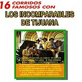 El Disco del Millon, 16 Corridos Famosos by Los Incomparables De Tijuana