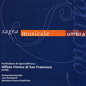 Fra' Giuliano da Spira (XIII sec.): Ufficio ritmico di San Francesco d'Assisi: Live at 53a Sagra Musicale Umbra by Armoniosoincanto