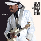 Play & Download Raise Up by Larry Graham | Napster