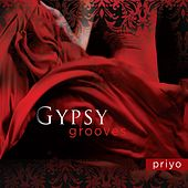 Play & Download Gypsy Grooves by Priyo | Napster