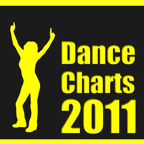 Play & Download Dance Charts 2011 by Various Artists | Napster