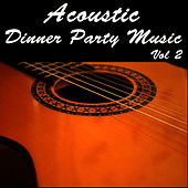 Acoustic Dinner Party Music, Vol 2 by Wildlife