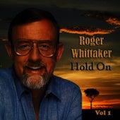 Hold On Vol. 1 von Roger Whittaker
