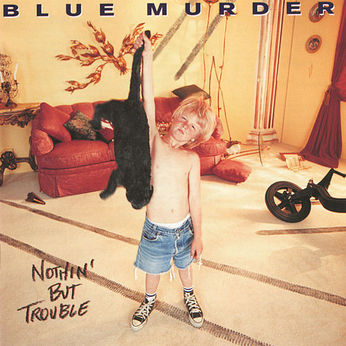 Play & Download Nothin' But Trouble by Blue Murder | Napster