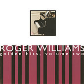 Play & Download Golden Hits, Volume Two by Roger Williams | Napster