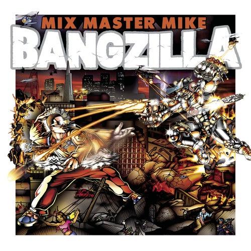 Bangzilla by Mix Master Mike