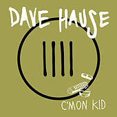 Play & Download C'mon Kid - EP by Dave Hause | Napster