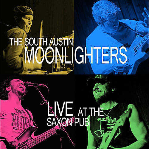 Play & Download Live At the Saxon Pub by The South Austin Moonlighters | Napster