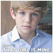 Play & Download That Girl Is Mine by Matty B | Napster