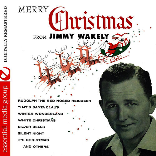 Play & Download Merry Christmas From Jimmy Wakely (Digitally Remastered) by Jimmy Wakely | Napster