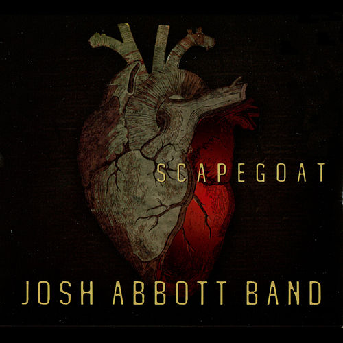 Scapegoat by Josh Abbott Band
