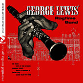 Play & Download George Lewis' Ragtime Band (Digitally Remastered) by George Lewis | Napster