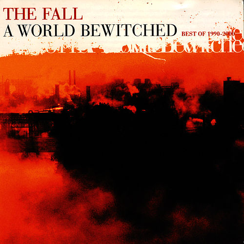A World Bewitched by The Fall