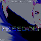 Play & Download Freedom by B2DANCE | Napster