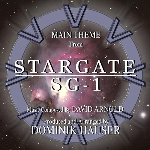 Play & Download Main Theme from 'Stargate Sg-1' By David Arnold by Dominik Hauser | Napster