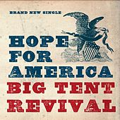 Play & Download Hope for America by Big Tent Revival | Napster