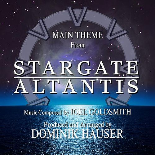 Play & Download Main Theme from 'Stargate: Atlantis' By Joel Goldsmith by Dominik Hauser | Napster