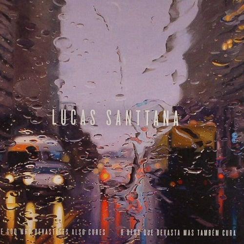 O Deus Que Devasta Mas Também Cura by Lucas Santtana