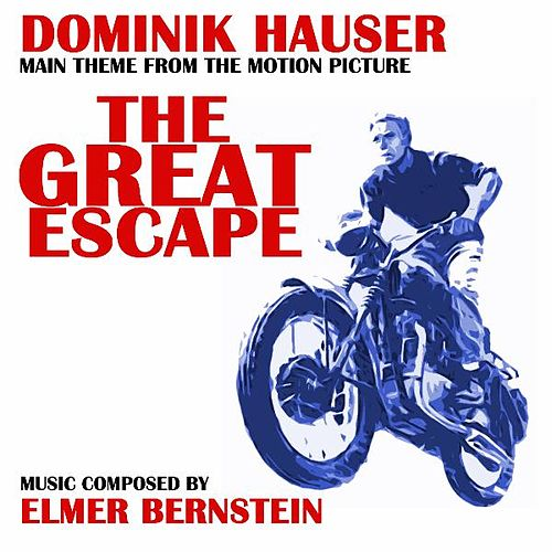 Main Theme from 'the Great Escape' By Elmer Bernstein by Dominik Hauser
