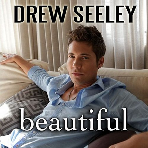 Beautiful by Drew Seeley