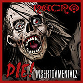 Play & Download DIE!: Insertdamentalz by Necro | Napster