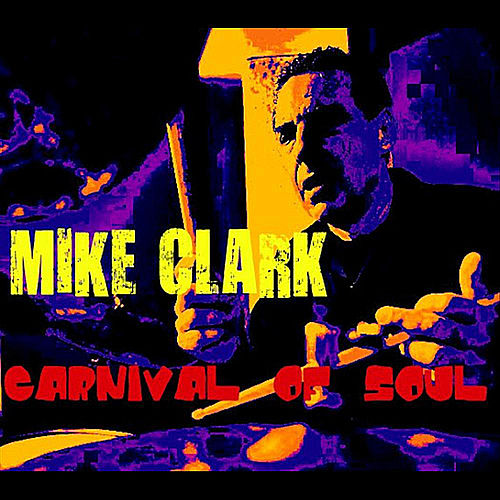 Play & Download Carnival of Soul by Mike Clark | Napster