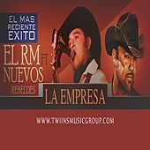 Play & Download La Empresa (feat. Los Nuevos Rebeldes) by Rogelio Martinez | Napster
