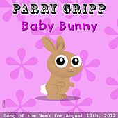 Play & Download Baby Bunny by Parry Gripp | Napster