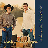 Play & Download I Remember the Music by Lucky Ned Pepper | Napster